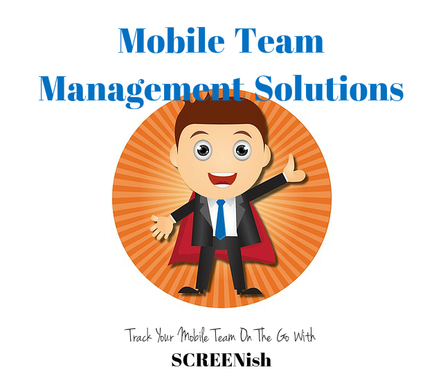 Management of Mobile Teams is Now Easy and Simple!