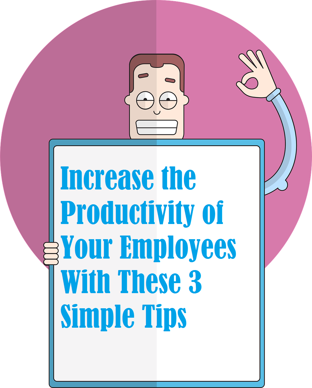 These 3 Tips Will Help You Increase The Productivity of Your Employees